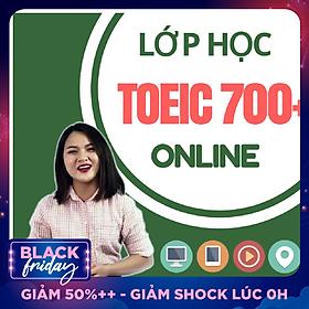 Khóa Học Online Luyện TOEIC 700+