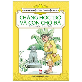 Tranh Truyện Dân Gian Việt Nam: Chàng Học Trò Và Con Chó Đá (Tái Bản 2019)
