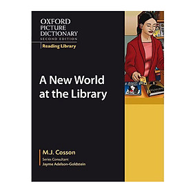 Oxford Picture Dictionary: A New World at the Library (2 Ed.)
