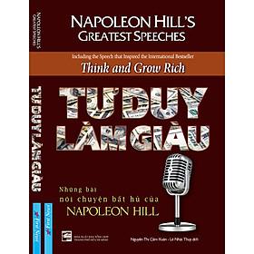 Tư Duy Làm Giàu - Những Bài Nói Chuyện Bất Hủ Của Napoleon Hill (Tái Bản)
