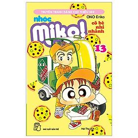 Nhóc Miko! Cô Bé Nhí Nhảnh - Tập 13 (Tái Bản 2020)