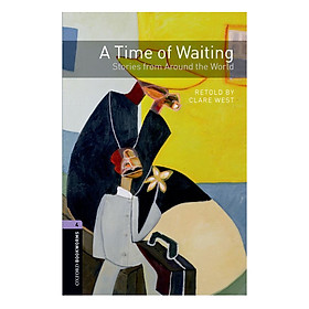 Oxford Bookworms Library (3 Ed.) 4: A Time of Waiting: Stories from Around the World