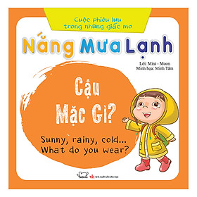Cuộc Phiêu Lưu Của Những Giấc Mơ - Nắng, Mưa, Lạnh... Cậu Mặc Gì?(Song Ngữ Việt - Anh)