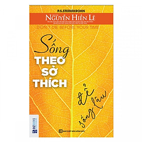 Sống Theo Sở Thích Để Sống Lâu - Nguyễn Hiến Lê (tặng sổ tay mini dễ thương KZ)
