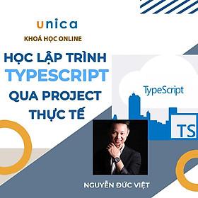 Khóa học CNTT - Học lập trình Typescript qua project thực tế UNICA.VN