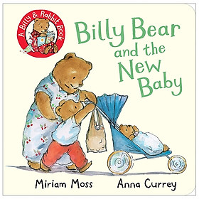 Billy Bear And The New Baby (A Billy & Rabbit Book)