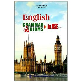 English Gammar & Idioms In Use