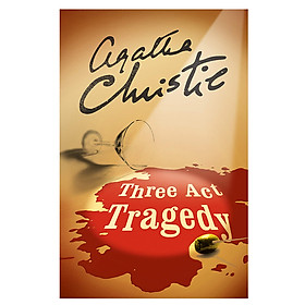 Three Act Tragedy (Book 11 of 43 in the Hercule Poirot Series) (Agatha Christie)