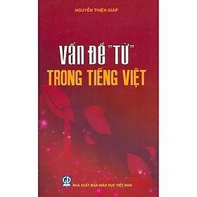 """Vấn Đề """"Từ"""" Trong Tiếng Việt"""