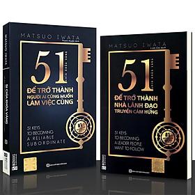 Sách - Combo 2 cuốn: 51 Chìa Khóa Vàng Để Trở Thành (Nhà Lãnh Đạo Truyền Cảm Hứng + Người Ai Cũng Muốn Làm Việc Cùng)