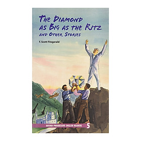 Oxford Progressive English Readers New Edition 5 : The Diamond As Big As Ritz and Other Stories