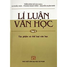 Lí Luận Văn Học Tập 2 - Tác phẩm và thể loại văn học