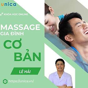 Khóa học SỨC KHỎE- Massage gia đình cơ bản cùng Bác sĩ Lê Hải- UNICA.VN