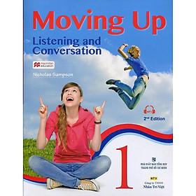 Sách - Moving Up - Listening And Conversation 1 (Kèm CD)