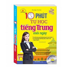 10 phút tự học tiếng Trung mỗi ngày (tái bản Kèm CD)