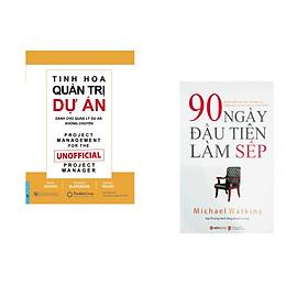 Combo 2 cuốn sách: Tinh Hoa Quản Trị Dự Án + 90 Ngày Đầu Tiên Làm Sếp