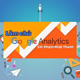 Khóa Học Làm Chủ Google Analytics