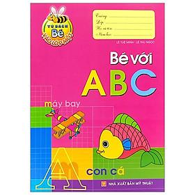 Tủ Sách Bé Vào Lớp 1 - Bé Với Abc (Tái Bản 2020)