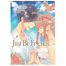 Just Be Friends (Tặng Kèm 2 Bookmark và 1 Poster)