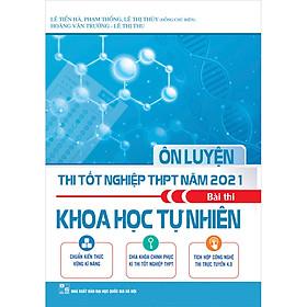 Ôn Luyện Thi Tốt Nghiệp THPT Năm 2021 Bài Thi Khoa Học Tự Nhiên