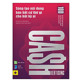 Cashvertising - Sáng Tạo Nội Dung Bán Bất Cứ Thứ Gì Cho Bất Kỳ Ai