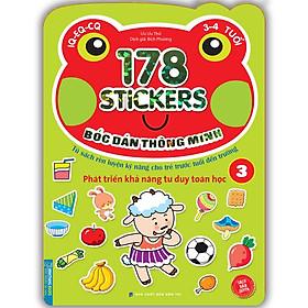 Bóc Dán Hình Thông Minh Phát Triển Khả Năng Tư Duy Toán Học IQ EQ CQ (3-4 Tuổi) - 178 Sticker (Quyển 3)