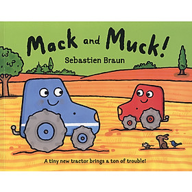 Mack And Muck ! A Tiny New Tractor Brings A Ton of Trouble