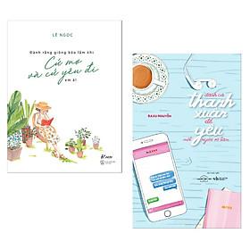 [Download Sách] Combo Sách Tuổi Trẻ: Đành Rằng Giông Bão Lắm Khi - Cứ Mơ Và Cứ Yêu Đi Em À + Dành Cả Thanh Xuân Để Yêu Một Người Vô Tâm (Bộ 2 Cuốn Sách Thanh Xuân Hấp Dẫn - Tặng Kèm Bookmark Green Life)