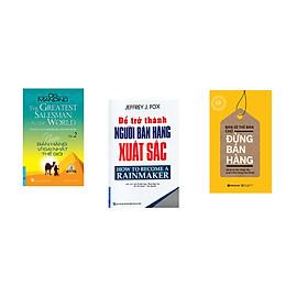 Combo 3 cuốn sách: Người Bán Hàng Vĩ Đại Nhất Thế Giới - tập 2 + Để Trở Thành Người Bán Hàng Xuất Sắc + Bán Gì Thì Bán Chứ Đừng Bán Hàng
