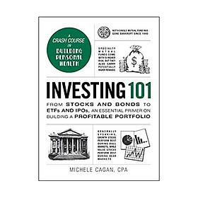 Investing 101: From Stocks and Bonds to ETFs and IPOs, an Essential Primer on Building a Profitable Portfolio (Adams 101) Hardcover – January 1, 2016 by Michele Cagan CPA (Author)