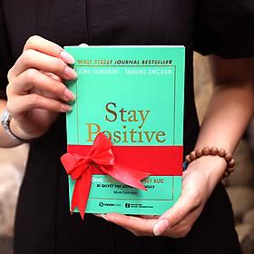 Stay Positive – Sống tích cực, Đời hết bực (Quà tặng Tết)