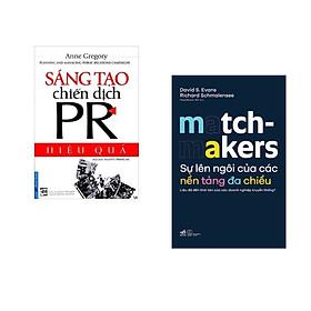 Combo 2 cuốn sách: Sáng Tạo Chiến Dịch PR Hiệu Quả + Sự lên ngôi của các nền tảng đa chiều - Matchmakers