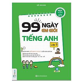 99 Ngày Em Giỏi Tiếng Anh Lớp 5 (Tặng kèm Bookmark PL)