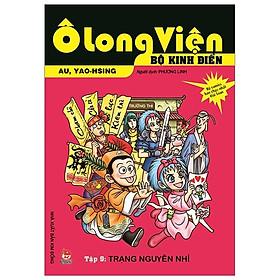Ô Long Viện - Bộ Kinh Điển - Tập 9: Trạng Nguyên Nhí (Tái Bản 2019)