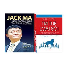Combo Wolf Team - Trí Tuệ Loài Sói (Doanh Nghiệp Tạo Dựng Tập Thể Xuất Sắc Như Thế Nào?) + Jack Ma - Nghệ Thuật Xây Dựng Và Lãnh Đạo Tập Đoàn (How To Build A Strong Team)