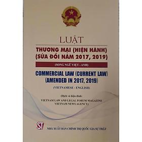 Luật Thương Mại (Hiện Hành) (Sửa đổi năm 2017, 2019)  (Song ngữ Việt - Anh)