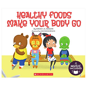 Healthy Foods Make Your Body Go