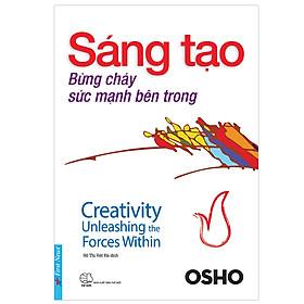 OSHO - Sáng Tạo Bừng Cháy Sức Mạnh Bên Trong (Tái Bản 2018)