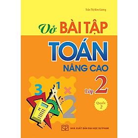 VỞ BÀI TẬP TOÁN NÂNG CAO LỚP 2 - QUYỂN 2 - 2019