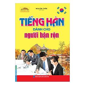 Tiếng Hàn Dành Cho Người Bận Rộn