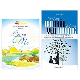 Combo 2 cuốn sách hay: Lời Ru Của Mẹ - Tò Mò Kể Chuyện Văn Hóa Việt +  Vô Cùng Tàn Nhẫn Vô Cùng Yêu Thương ( Tặng kèm Bookmark Happy Life)
