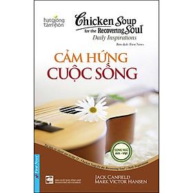 Chicken Soup For The Soul - Cảm Hứng Cuộc Sống (Tái Bản)