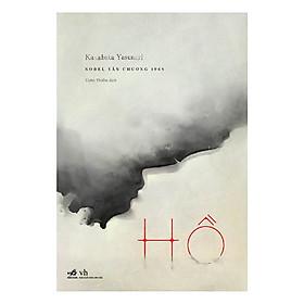 Cuốn sách lột tả một thời kỳ đau buồn của Nhật Bản sau chiến tranh.: Hồ (Kawabata Yasunari) TB