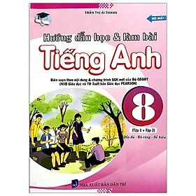 Hướng Dẫn Học & Làm Bài Tiếng Anh 8 - Tập 1 Và 2