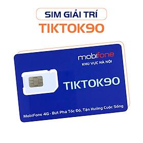 SIÊU SIM MOBIFONE GIẢI TRÍ TIKTOK90 (HÀNG CHÍNH HÃNG)