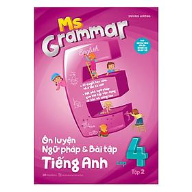 Ms Grammar Ôn Luyện Ngữ Pháp Và Bài Tập Tiếng Anh Lớp 4 Tập 2
