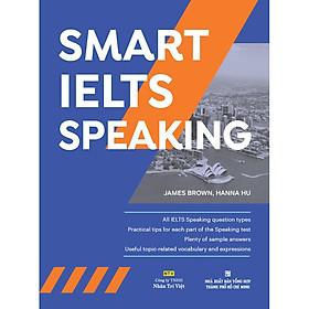 Smart IELTS Speaking (Quét Mã QR Sau Sách Để Nghe File MP3)