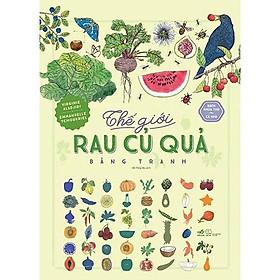 Sách - Bách Khoa Thư Cho Cả Nhà - Thế Giới Rau Củ Quả Bằng Tranh (tặng kèm bookmark thiết kế)