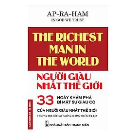 Người Giàu Nhất Thế Giới - 33 Ngày Khám Phá Bí Mật Của Sự Giàu Có