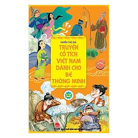 Truyện Cổ Tích Việt Nam Dành Cho Bé Thông Minh (Tái Bản 2019)